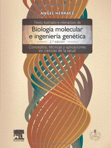 Descargar Libro Texto Ilustrado E Interactivo De Biología Molecular E Ingeniería Genética + Acceso Online A. Herráez Sánchez