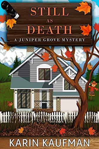 Still as Death (Juniper Grove Cozy Mystery Book 11) by [Kaufman, Karin]