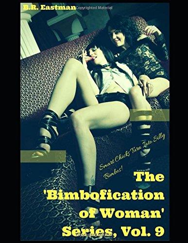 The 'Bimbofication of Woman' Series, Vol. 9: Smart Chicks Turn Into Silly Bimbos!