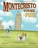 Image de Montecristo voyage à Pise: Un livre d'aventure de Montecristo voyage (French Edition)