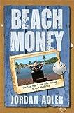 Beach Money: Creating Your Dream Life Through Network Marketing 2nd edition by Adler, Jordan (2008) Paperback