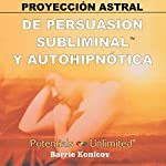 Proyeccion Astral [Astral Projection] | Barrie Konicov