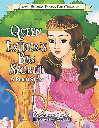 Queen Esther's Big Secret: A Purim Story (Jewish Holiday Books for Children)
