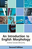 An Introduction to English Morphology: Words and Their Structure (2nd Edition) (Edinburgh Textbooks on the English Language)