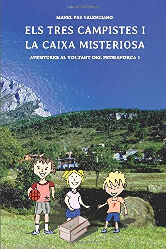 Els tres campistes i la caixa misteriosa: Aventures al voltant del Pedraforca 1: Amazon.es: Paz valenciano, Manel: Libros