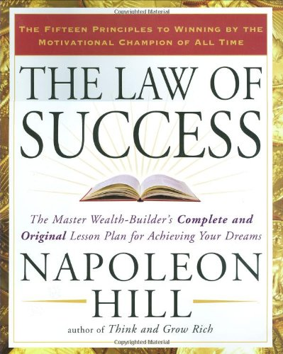 The Law of Success: The Master Wealth-Builder