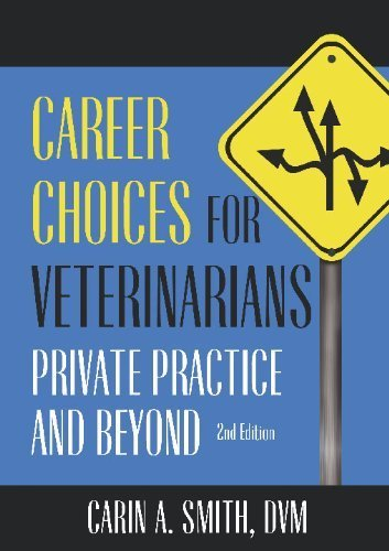 Career Choices for Veterinarians: Private Practice and Beyond by Carin A. Smith (2011-12-03)