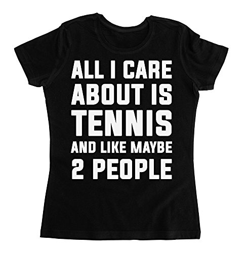 graphke All I Care About is Tennis and Like Maybe 2 People Women's T-Shirt Small