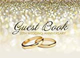 Guest Book 50th Wedding Anniversary: Beautiful Ivory Guest Book for 50th Wedding Anniversary, Golden Anniversary Gift for Couples