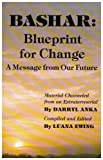 Bashar - Blueprint for Change, Darryl Anka and Luana Ewing, 1562841130
