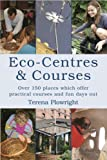 img - for Eco-centres and Courses: A Directory for the UK and Ireland by Terena Plowright (2007-04-26) book / textbook / text book