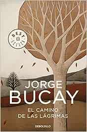 El camino de las lágrimas (Best Seller): Amazon.es: Bucay