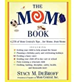 [ The Mom Book: 4,278 of Mom Central's Tips...for Moms, from Moms By DeBroff, Stacy M ( Author ) Paperback 2002 ]