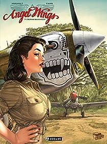 Angel Wings, tome 1 : Burma Banshees par Hugault