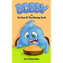 Children's Book: Bobby and the case of the missing tooth