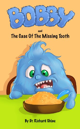 Childrens Book: Bobby and the case of the missing tooth