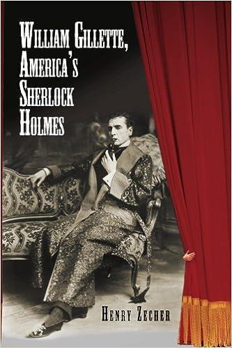 William Gillette, America's Sherlock Holmes: Henry Zecher