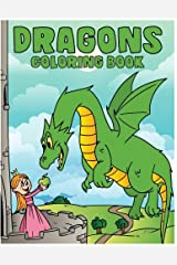 Dragons Coloring Book: Color in the Magical World of Dragons, Wizards, Castles, Knights and Princesses Paperback