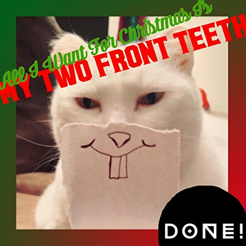 all i want for christmas is my two front teeth original mix - All I Want For Christmas Original