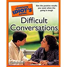 The Complete Idiot's Guide to Difficult Conversations by Hirsch, Gretchen (2007) Paperback