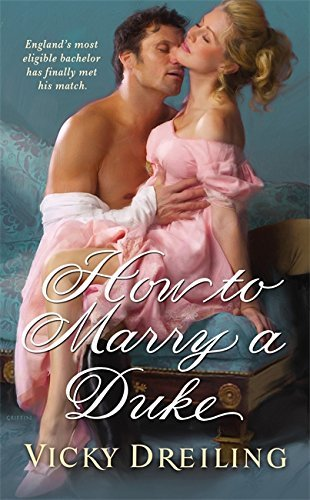 How to Marry a Duke (Historical Romance Grand Central Publishing) by Vicky Dreiling (2011-01-01)