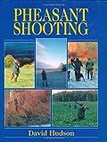 Pheasant Shooting, David Hudson, 1904057594