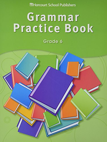Storytown: Grammar Practice Book Student Edition Grade 6 - Import It All