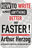 How to Write Almost Anything Better and Faster!, Arthur Herzog, 0595400590