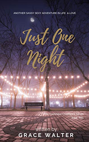 Just One Night: From Friends to Lovers (The Cashmere Chronicles Book Two) ()