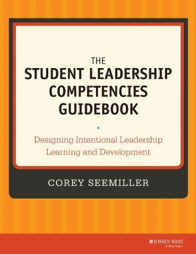 The Student Leadership Competencies Guidebook: Designing Intentional Leadership Learning and Development 1st (first) by Seemiller, Corey (2013) Paperback