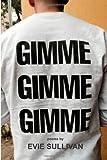 Gimme Gimme Gimme, Evie Sullivan, 149973087X
