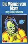 Die Männer vom Mars. Utopische Geschichten. 1. Auflage. - Karl Müller Verlag.