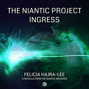 The Niantic Project: Ingress Audiobook