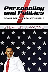 Personality and Politics: Obama For and Against Himself