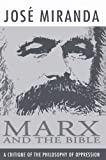 Marx and the Bible, Jose Porfirio Miranda, 1592444857