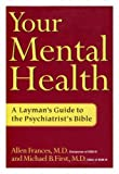 Your Mental Health : A Layman's Guide to the Psychiatrist's Bible, Sparnon, Norman, 0756751098