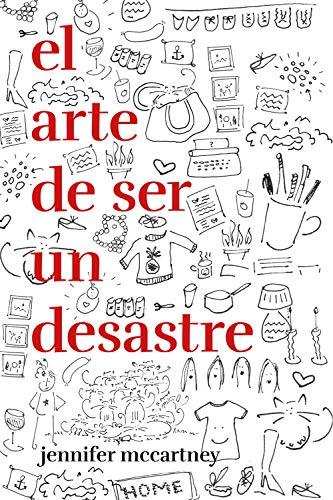 El arte de ser un desastre (temas de hoy) por Jennifer McCartney,Moreno Parrado, Silvia