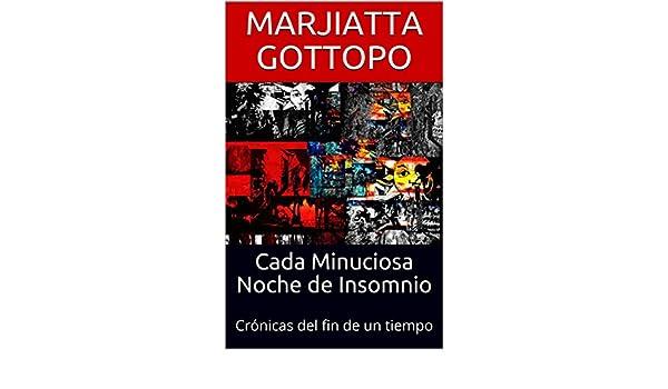 Amazon.com: Cada Minuciosa Noche de Insomnio: Crónica extratemporal de la noche caraqueña (Spanish Edition) eBook: Marjiatta Gottopo: Kindle Store