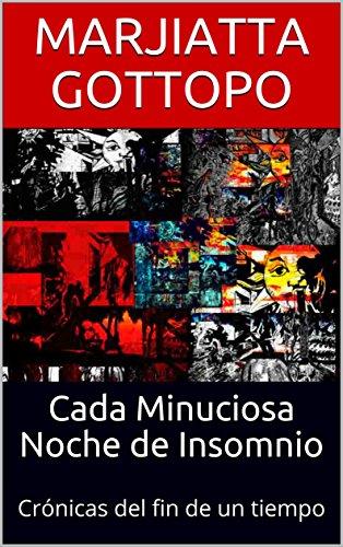 Cada Minuciosa Noche de Insomnio: Crónica extratemporal de la noche caraqueña (Spanish Edition)