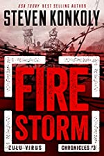 FIRE STORM: A Bioweapons Technothriller (The Zulu Virus Chronicles Book 3)