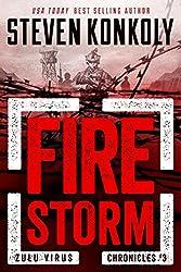 FIRE STORM: A Bioweapons Technothriller (The Zulu Virus Chronicles Book 3)