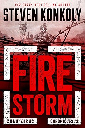 FIRE STORM (The Zulu Virus Chronicles Book 3) by [Konkoly, Steven]