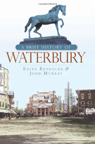 A Brief History of Waterbury by The History Press