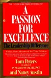 A Passion for Excellence: The Leadership Difference, Nancy Austin, Thomas J Peters, 0446386391
