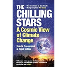The Chilling Stars: A Cosmic View of Climate Change by Svensmark, Henrik (2008) Paperback