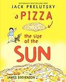 A Pizza the Size of the Sun, Jack Prelutsky, 0062239511