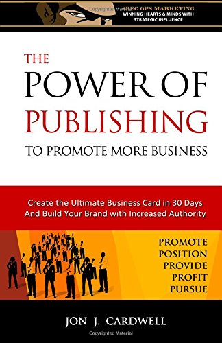 Download The Power of Publishing to Promote More Business: Create the Ultimate Business Card in 30 Days and Build Your Brand with Increased Authority ePub fb2 ebook