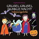 Grusel Grusel Dunkle Nacht: Halloweengedichte | Angelika Kirschbaum