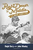 Right Down the Middle: The Ralph Terry Story