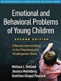 Emotional and Behavioral Problems of Young Children, Second Edition: Effective Interventions in the Preschool and Kindergarten Years (Guilford Practical Intervention in the Schools)